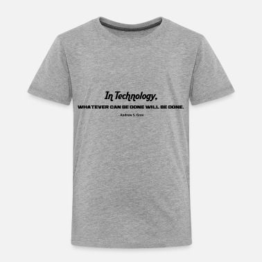 Technology IN TECHNOLOGY - Toddler Premium T-Shirt