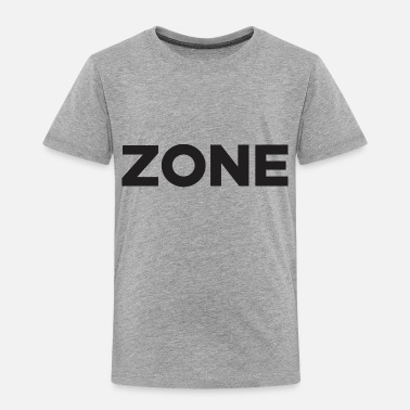 Zone Zone - Toddler Premium T-Shirt