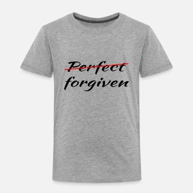 Instead not perfect but forgiven instead - Toddler Premium T-Shirt
