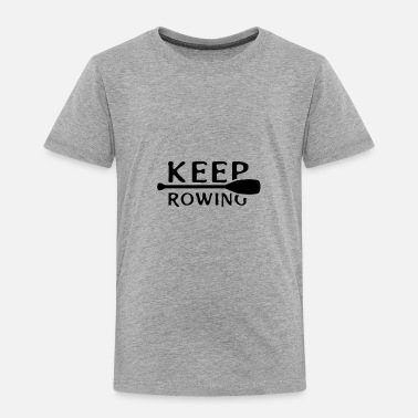 I Love Rower Rowing Boat Rowing Crew Watersports Rowing - Toddler Premium T-Shirt