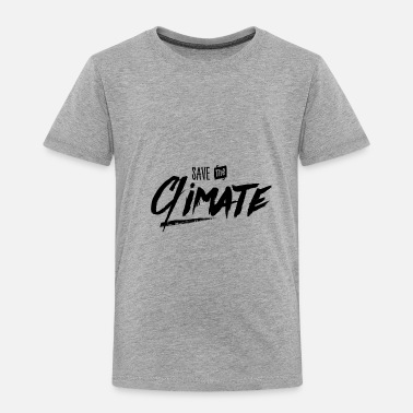 Super Earth Nature Global Warming Climate Change Planet - Toddler Premium T-Shirt