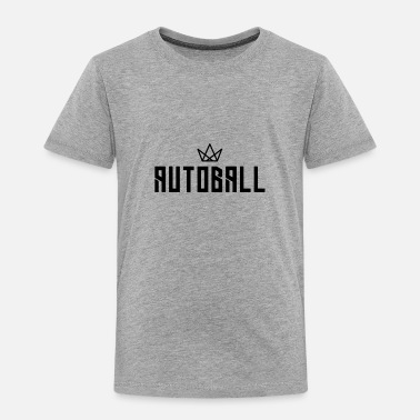 Ball Sport Autoball Ball Sports - Toddler Premium T-Shirt