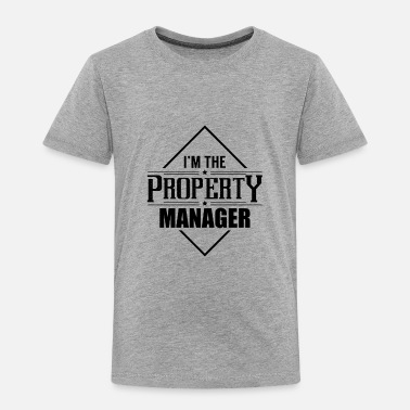 House House Property Management Manager Properties Team - Toddler Premium T-Shirt