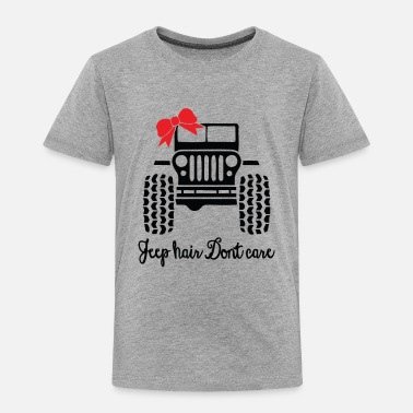 Care Jeep hair dont care - Toddler Premium T-Shirt