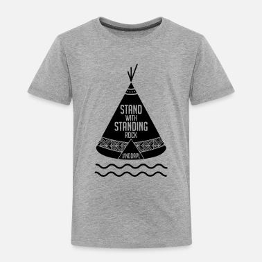 Stand Stand with Standing Rock - Toddler Premium T-Shirt