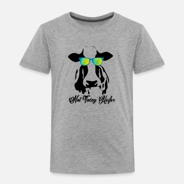Cow Not Today Heifer Lazy Funny Cow - Toddler Premium T-Shirt