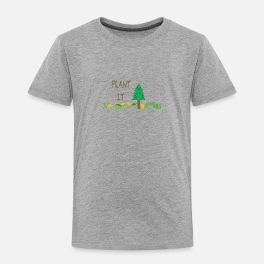 Plant Grounds PLANT IT - Toddler Premium T-Shirt