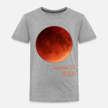 Eclipse Total Lunar Eclipse 2018 Fremont California - Toddler Premium T-Shirt