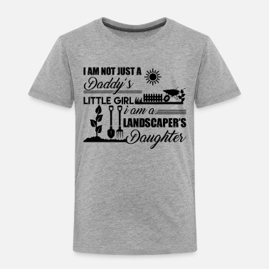 Landscape I Am Landscaper's Daughter Shirt - Toddler Premium T-Shirt