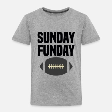 Sunday Sunday Funday Freetime - Toddler Premium T-Shirt