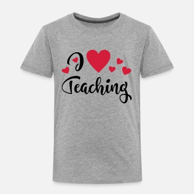Teaching teaching - Toddler Premium T-Shirt
