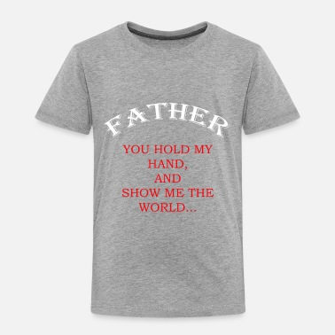 Trinidad And Tobago Father, you hold my hand and show me the world... - Toddler Premium T-Shirt