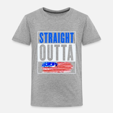 Straight Outta STRAIGHT OUTTA - Toddler Premium T-Shirt