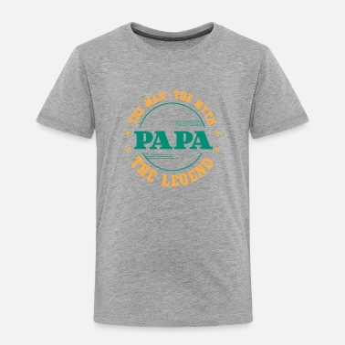 Legend Man Myth Legend Daddy Papa Gift Parents Nice Funny - Toddler Premium T-Shirt