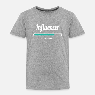 INFLUENCER LOADING - AMAZING TEE SHIRTS FOR INFLU - Toddler Premium T-Shirt