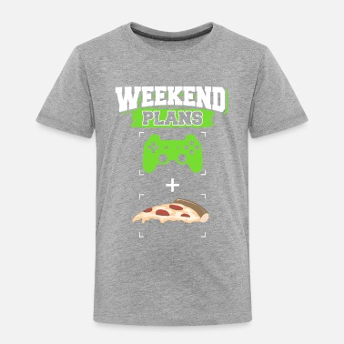 Pizza Funny Gaming Pizza Weekend Plans Gamer - Toddler Premium T-Shirt