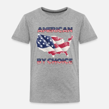 American Citizen american by choice Naturalized citizen patriotic - Toddler Premium T-Shirt
