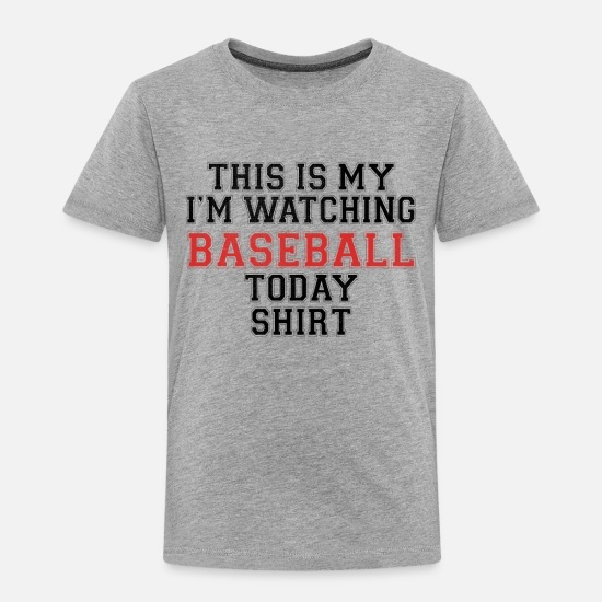 Sports Baby Clothing - This Is My I'm Watching Baseball Today Shirt - Toddler Premium T-Shirt heather gray