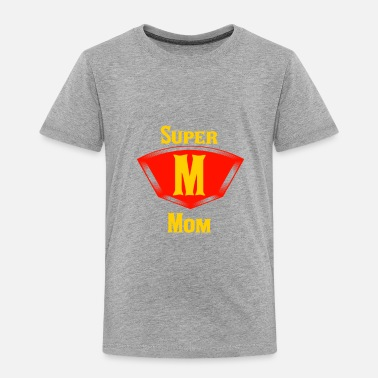 Super-mom Super Mom - Toddler Premium T-Shirt