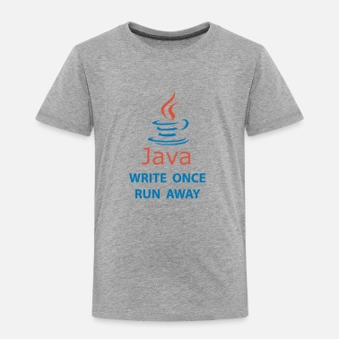 Java Write Once Run Away T-Shirt - Toddler Premium T-Shirt