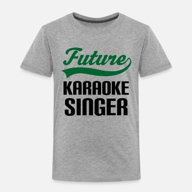 Vocal Future Karaoke Singer - Toddler Premium T-Shirt