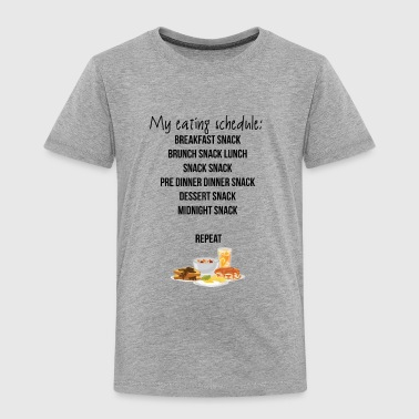 My eating schedule - Toddler Premium T-Shirt