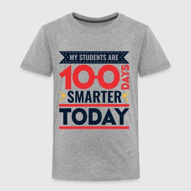 My Students Are 100 Days Smarter Today - Toddler Premium T-Shirt