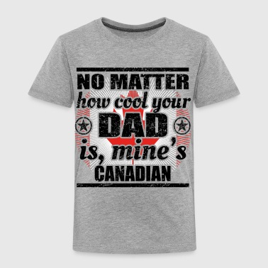 no matter dad cool vater gift Canada png - Toddler Premium T-Shirt