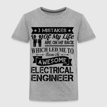 My Life Official Electrical Engineering Shirt - Toddler Premium T-Shirt