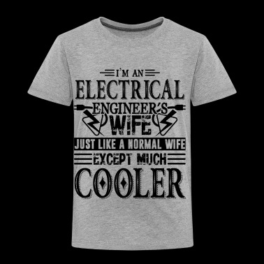 I'm An Electrical Engineer Shirts - Toddler Premium T-Shirt