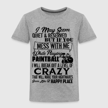 Paintball Crazy Shirt - Toddler Premium T-Shirt