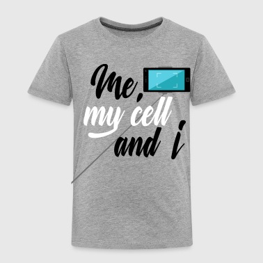 Me, my Cell and I - Toddler Premium T-Shirt