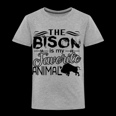 Bison Shirt - The Bison Is My Favorite T shirt - Toddler Premium T-Shirt