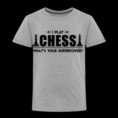 Chess Shirt - I Play Chess T Shirt - Toddler Premium T-Shirt