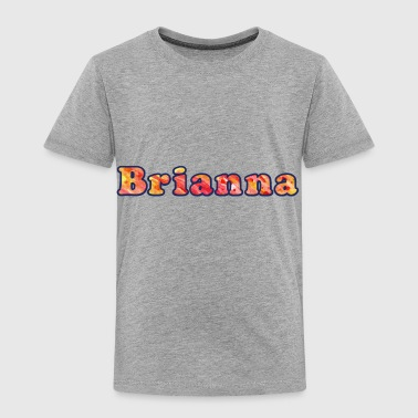 Brianna - Toddler Premium T-Shirt