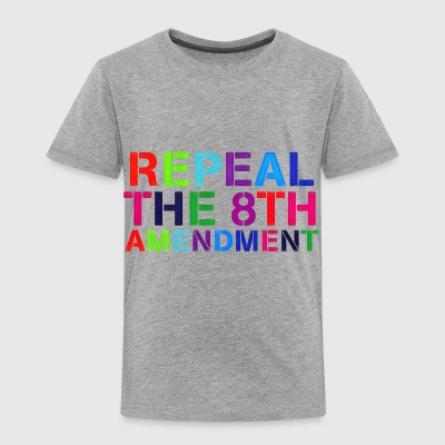 repeal the 8th - Toddler Premium T-Shirt