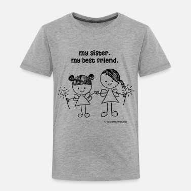 Friend my sister, my best friend t-shirt - Toddler Premium T-Shirt