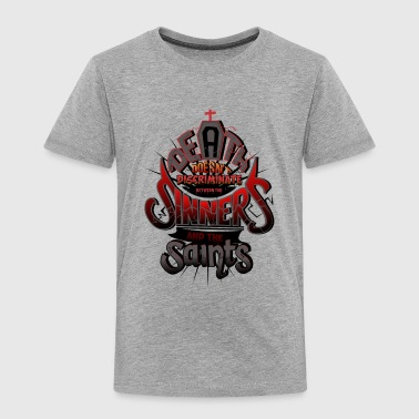 The Saints and Sinners - Toddler Premium T-Shirt