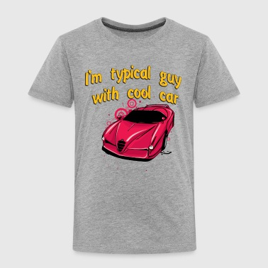 I_am_Typical_guy_with_cool_Bugatti_car - Toddler Premium T-Shirt