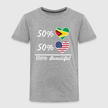 50% Guyanese 50% American 100% Beautiful - Toddler Premium T-Shirt