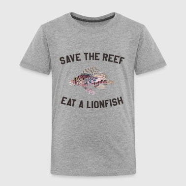 Save The Reef Eat A Lionfish - Toddler Premium T-Shirt