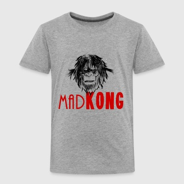 MadKONG - Toddler Premium T-Shirt