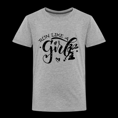 Run Like A Girl Shirt - Toddler Premium T-Shirt