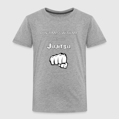 I Know Jujitsu - Toddler Premium T-Shirt