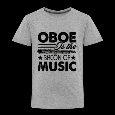 Oboe Is The Bacon Of Music Shirt - Toddler Premium T-Shirt