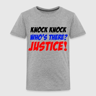 Who'sThere? Justice! - Toddler Premium T-Shirt