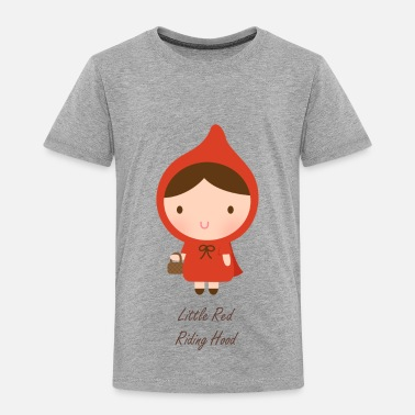 Little Red Riding Hood cute little red riding hood - Toddler Premium T-Shirt