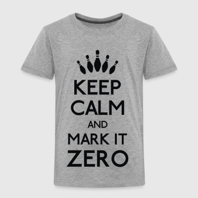 Mark it zero - Toddler Premium T-Shirt