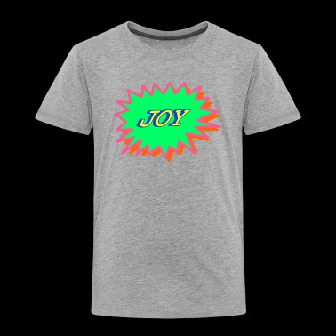 JOY - Toddler Premium T-Shirt