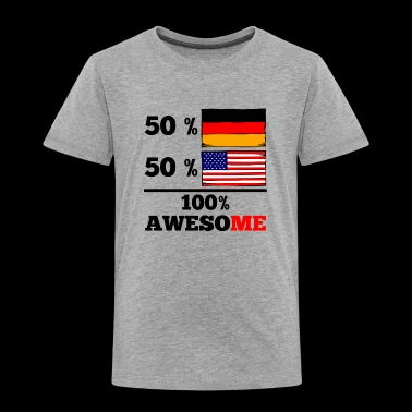 Half German Half American 100% Awesome - Toddler Premium T-Shirt